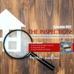 EP02 - April 8, 2017: The #1 Issue Discovered by Home Inspectors