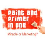 Paint and Primer All-In-One: Miracle or Marketing?